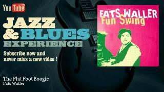 Fats Waller - The Flat Foot Boogie