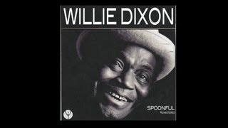 Willie Dixon - Spoonful