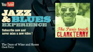 Clark Terry - The Days of Wine and Roses