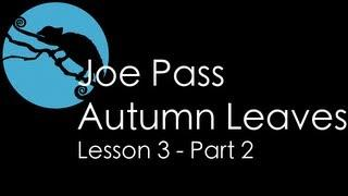 Joe Pass •  Autumn Leaves Lesson 3 part 2