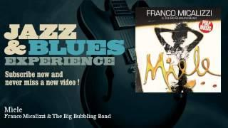 Franco Micalizzi&The Big Bubbling Band - Miele
