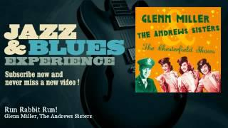 Glenn Miller, The Andrews Sisters - Run Rabbit Run!