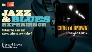 Clifford Brown - Blue and Brown