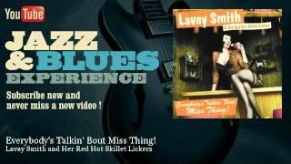 Lavay Smith and Her Red Hot Skillet Lickers - Everybody's Talkin' Bout Miss Thing!