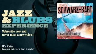 Jacques Schwarz-Bart Quartet - It's Pain