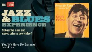 Louis Prima - Yes, We Have No Bananas