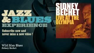 Sidney Bechet - Wild Man Blues