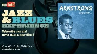 Louis Armstrong - You Won't Be Satisfied