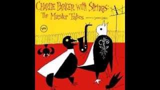Чарли Паркер - Charlie Parker With Strings: The Master Takes
