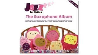 At Last from 'The Saxophone Album' by Jazz for Babies | Lullaby Music