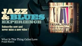 Frank Sinatra - What Is This Thing Called Love