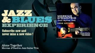Moreno d'Onofrio Jazz Guitar Trio - Alone Together