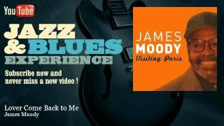 James Moody - Lover Come Back to Me