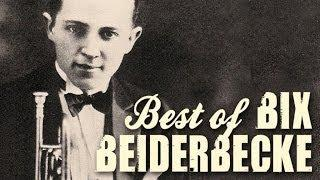 Bix Beiderbecke - The Best Of Bix Beiderbecke, over 90 minutes of Swing&legendary Jazz recordings
