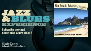 Atlantic Five Jazz Band - Magic Dance