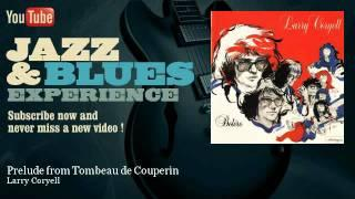 Larry Coryell - Prelude from Tombeau de Couperin