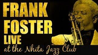 Frank Foster - Jazz lounge, bebop&swing, Frank Foster Live At the Nhita Jazz Club