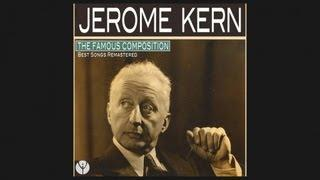 Jerome Kern - All The Things You Are[Song by Jerome Kern] 1939