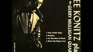 Lee Konitz with Gerry Mulligan Quartet at the Haig - Too Marvelous for Words