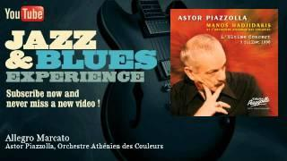 Astor Piazzolla, Orchestre Athénien des Coul - Allegro Marcato
