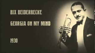 Bix Beiderbecke - Georgia On My Mind (1930)