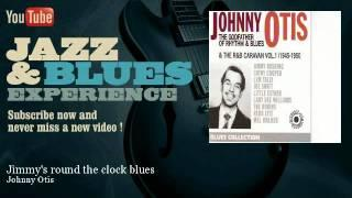 Johnny Otis - Jimmy's round the clock blues