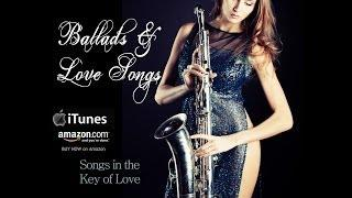 Smooth Jazz Ballads&Love Songs by saxophonist Alfonzo Blackwell