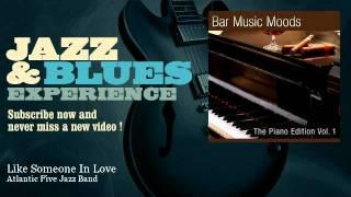 Atlantic Five Jazz Band - Like Someone In Love