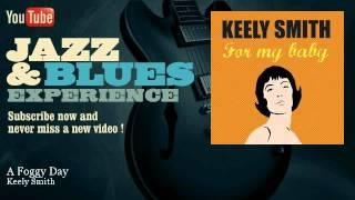 Keely Smith - A Foggy Day - JazzAndBluesExperience