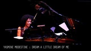 Yasmine Modestine - Dream a little dream of me - Live)