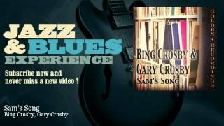 Bing Crosby, Gary Crosby - Sam's Song