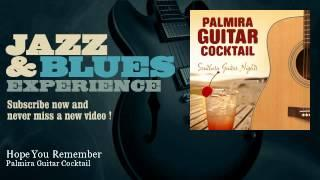 Palmira Guitar Cocktail - Hope You Remember