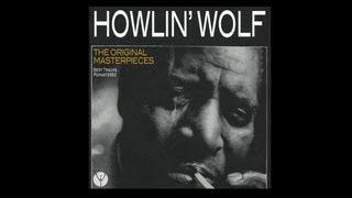 Howlin' Wolf - Sitting On Top Of The World