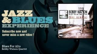 Bobby Watson Quartet - Blues For Alto