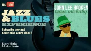 John Lee Hooker - Every Night