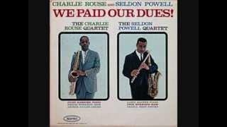 Charlie Rouse   We paid our dues   When sunny gets blue
