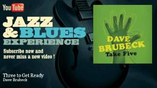 Dave Brubeck - Three to Get Ready