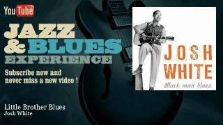 Josh White - Little Brother Blues