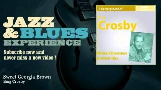 Bing Crosby - Sweet Georgia Brown