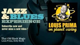 Louis Prima, Kelly Smith - That Old Black Magic