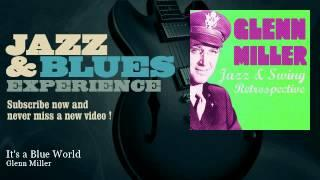 Glenn Miller - It's a Blue World