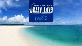 Jazzy Love Paris II - Smooth Grooves (HD) Non-Stop (84 Min)