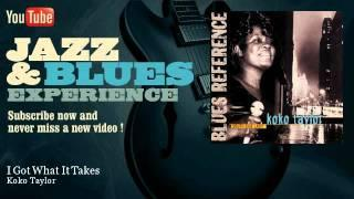 Koko Taylor - I Got What It Takes