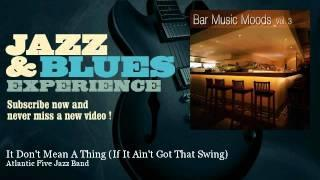 Atlantic Five Jazz Band - It Don't Mean A Thing (If It Ain't Got That Swing)