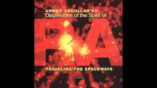 Ahmed Abdullah's Dispersions Of The Sipirit Of RA / Enlightenment
