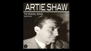 Artie Shaw And His Orchestra - I Used To Be Above Love