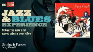 Larry Coryell - Nothing Is Forever