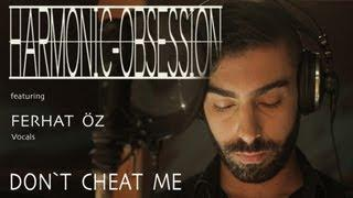 Harmonic Obsession - Don´t Cheat Me