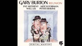 Gary Burton (w/Pat Metheny,Mitch Forman,Will Lee,Peter Erskine) - Reunion (full album)