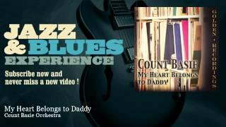 Count Basie Orchestra - My Heart Belongs to Daddy